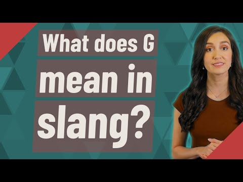 What does g mean in slang?