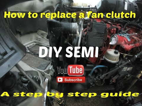 How to replace the fan clutch on a semi truck....step by step guide