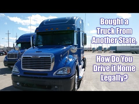 Bought a truck out of state, what is required to drive it home?